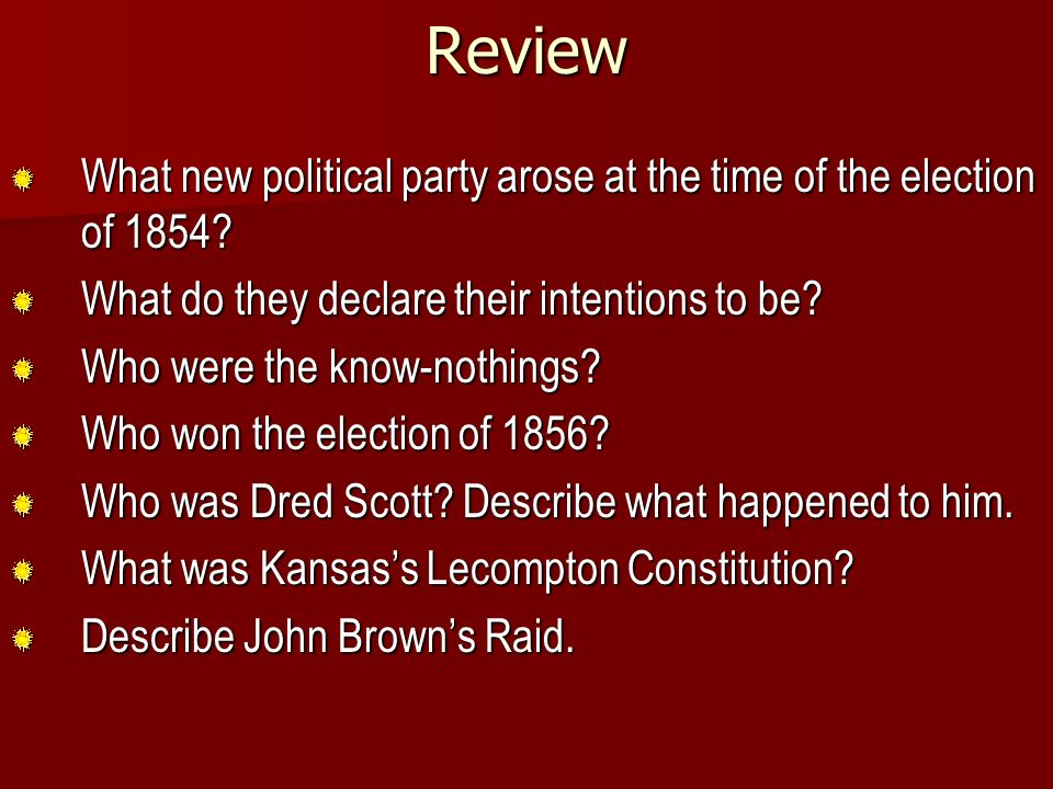 Review What new political party arose at the time of the election of 1854.