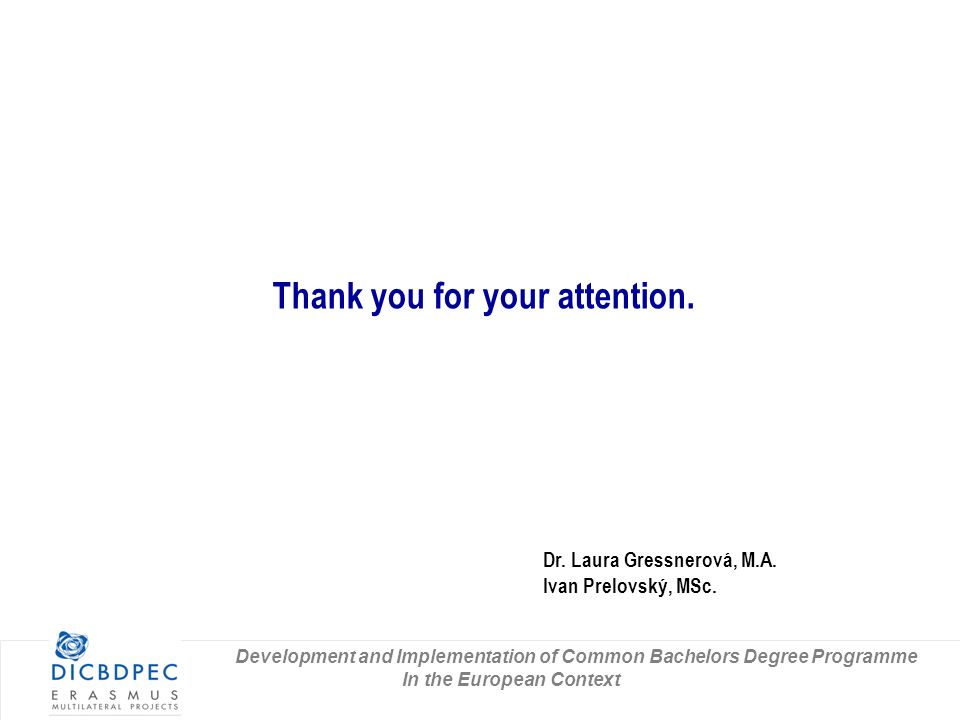 Thank you for your attention. Dr. Laura Gressnerová, M.A.