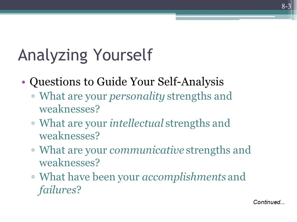 8-3 Analyzing Yourself Questions to Guide Your Self-Analysis ▫What are your personality strengths and weaknesses.