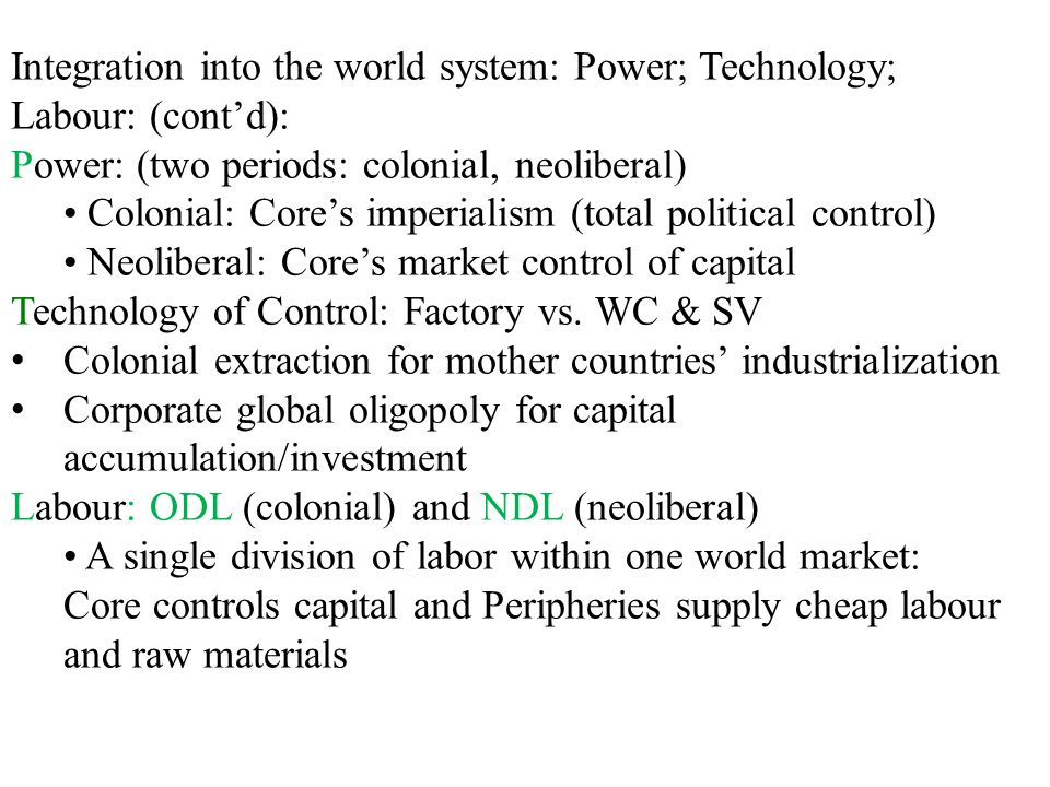 Integration into the world system: Power; Technology; Labour: (cont'd