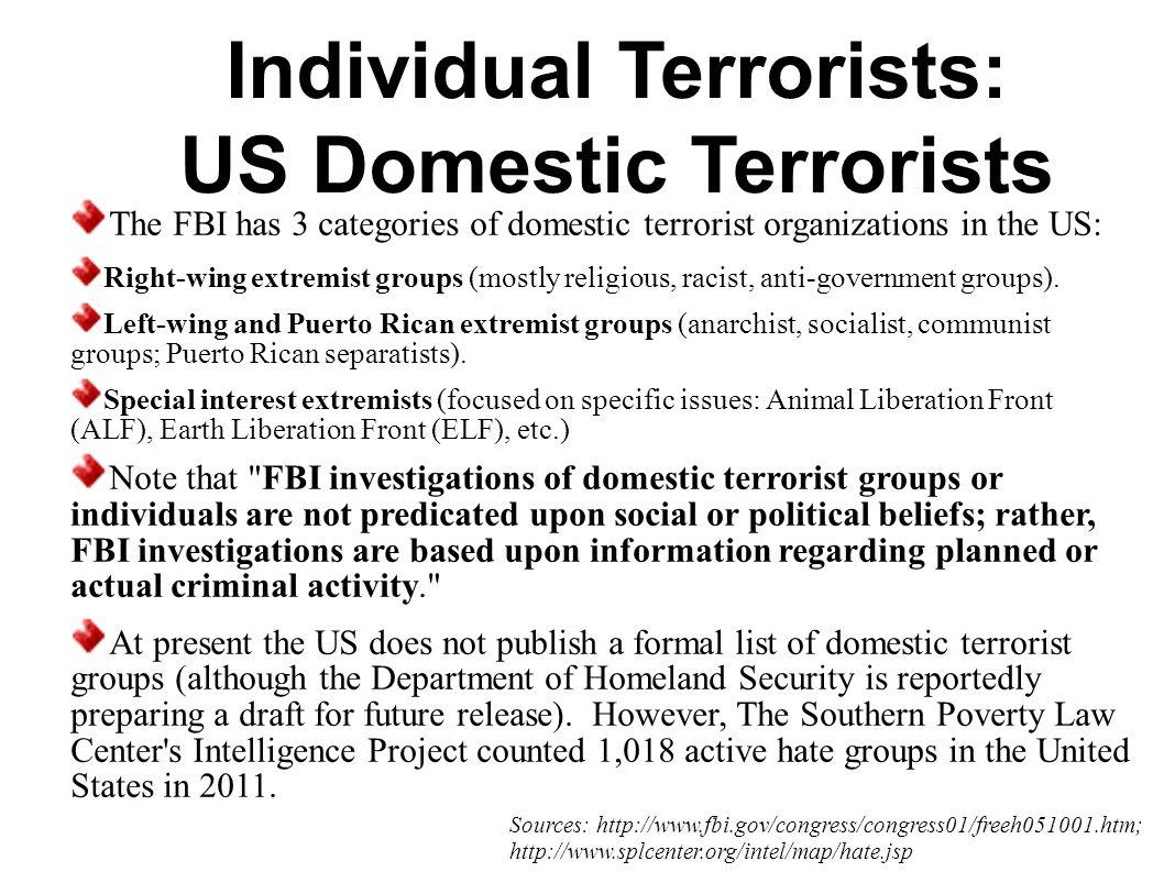 Individual Terrorists Us Domestic Terrorists The Fbi Has 3 Categories Of Domestic Terrorist Organizations In