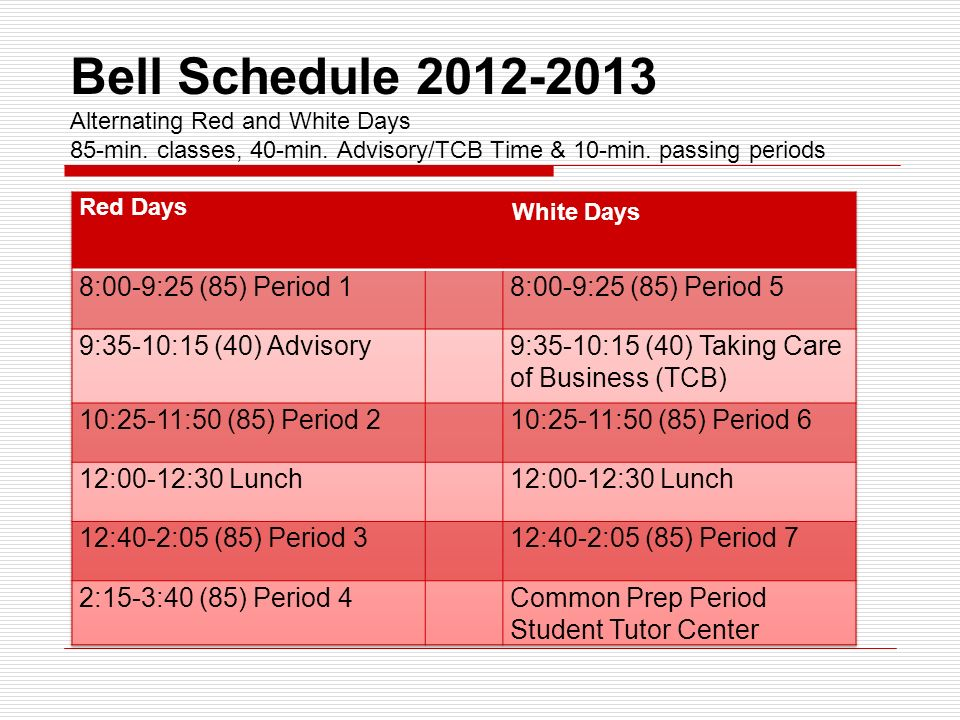 Bell Schedule 2012-2013 Alternating Red and White Days 85-min.