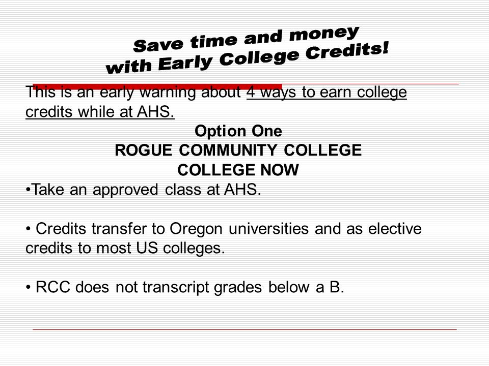 This is an early warning about 4 ways to earn college credits while at AHS.
