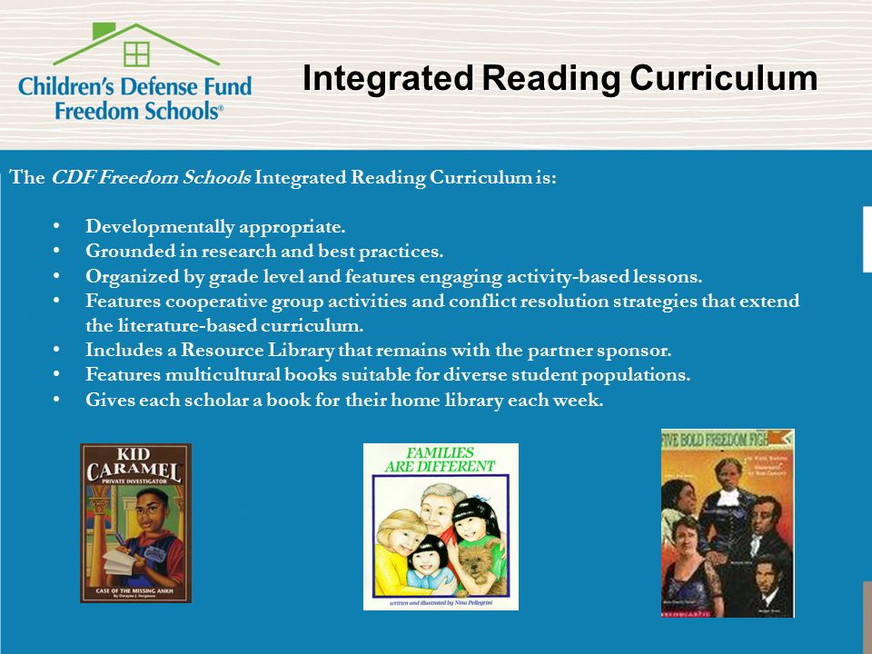 The CDF Freedom Schools Integrated Reading Curriculum is: Developmentally appropriate.