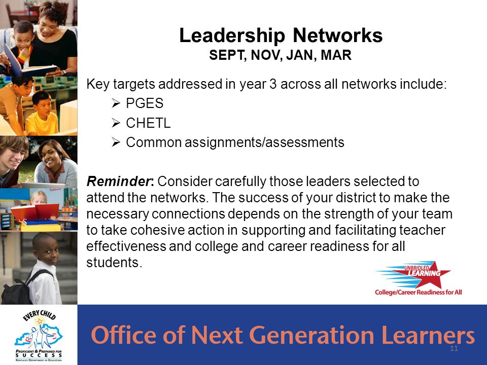 Key targets addressed in year 3 across all networks include:  PGES  CHETL  Common assignments/assessments Reminder: Consider carefully those leaders selected to attend the networks.
