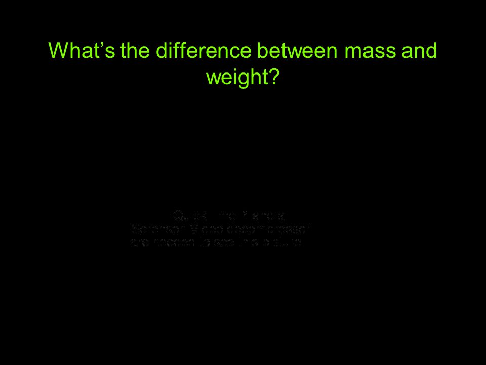 What's the difference between mass and weight
