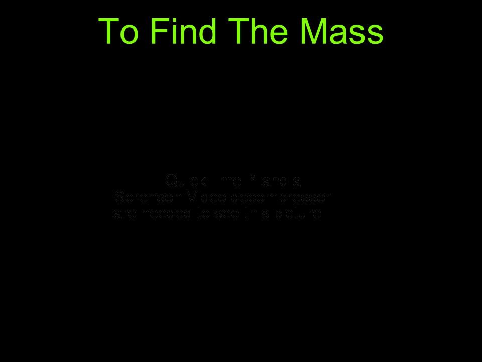 To Find The Mass
