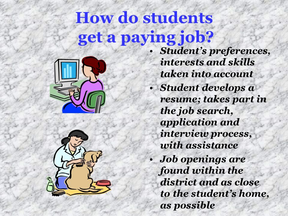 How do students get a paying job.