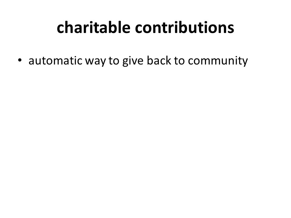 charitable contributions automatic way to give back to community