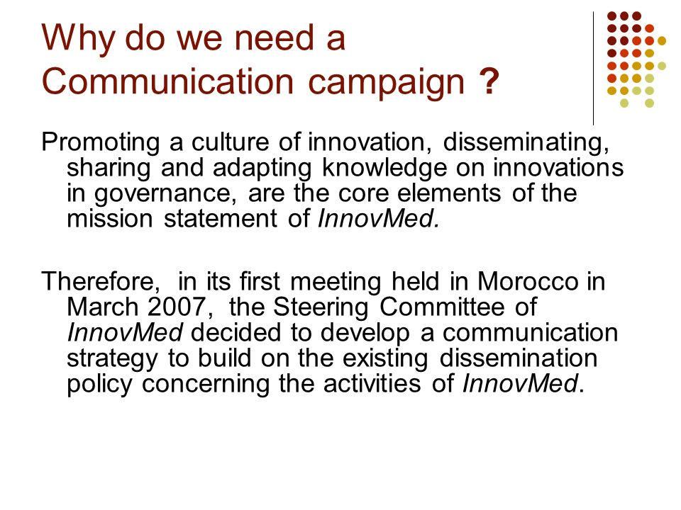 Why do we need a Communication campaign .