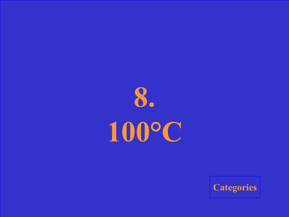 8. What is the boiling point of water on the Celsius scale