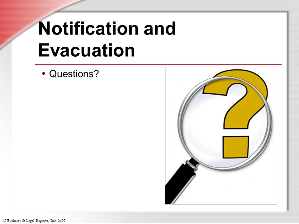 © Business & Legal Reports, Inc Notification and Evacuation Questions