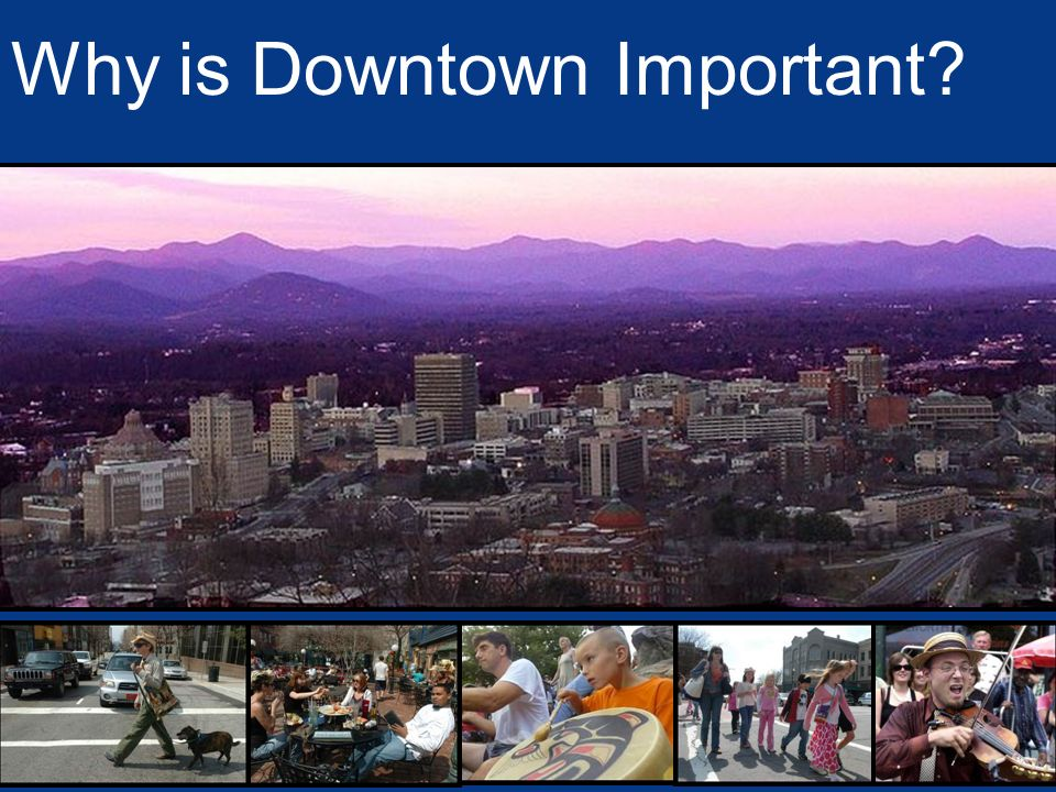 Why is Downtown Important
