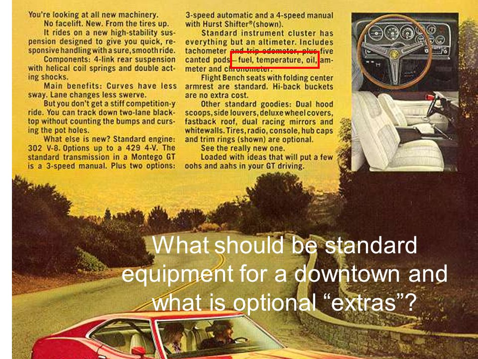 What should be standard equipment for a downtown and what is optional extras
