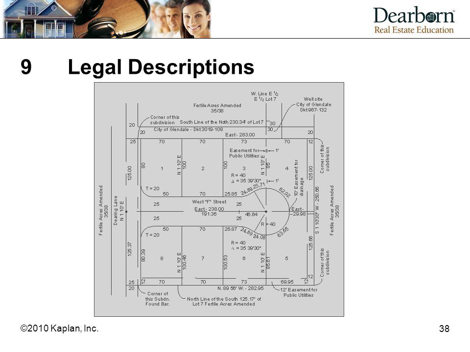 38 ©2010 Kaplan, Inc. 9Legal Descriptions