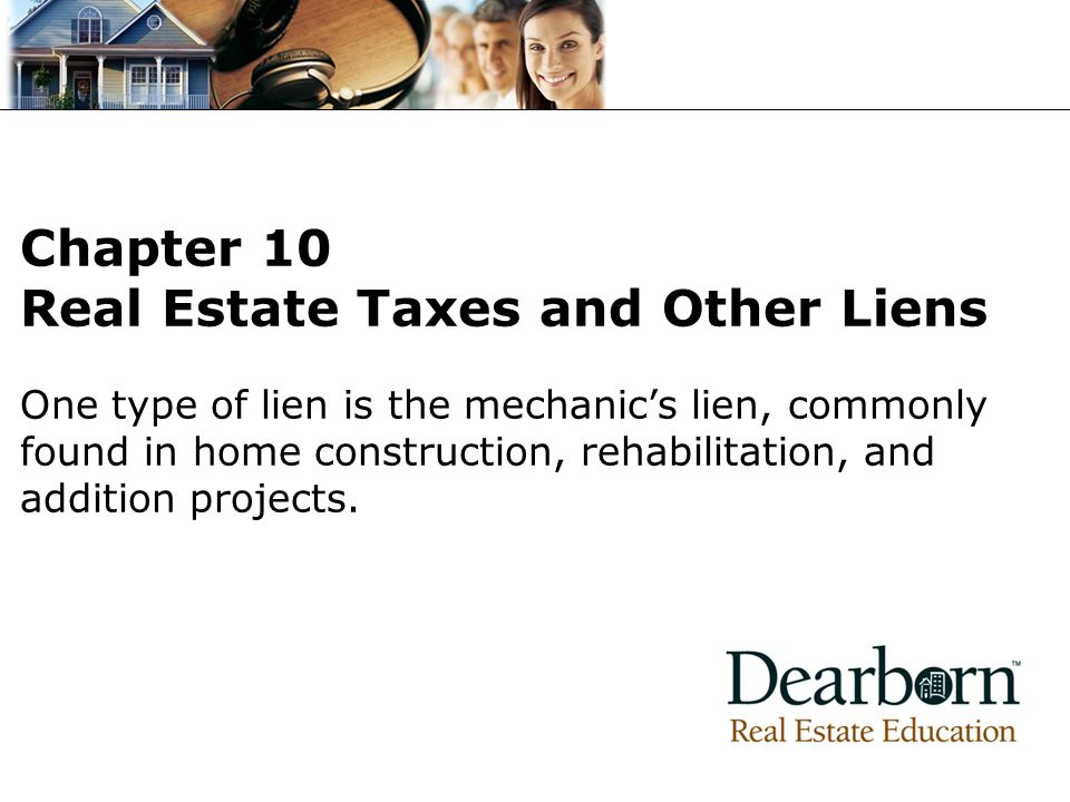 One type of lien is the mechanic's lien, commonly found in home construction, rehabilitation, and addition projects.