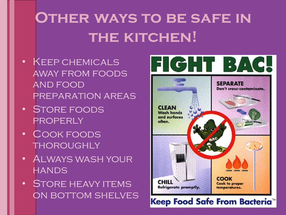 Other ways to be safe in the kitchen.