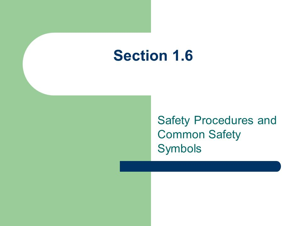 Section 1.6 Safety Procedures and Common Safety Symbols