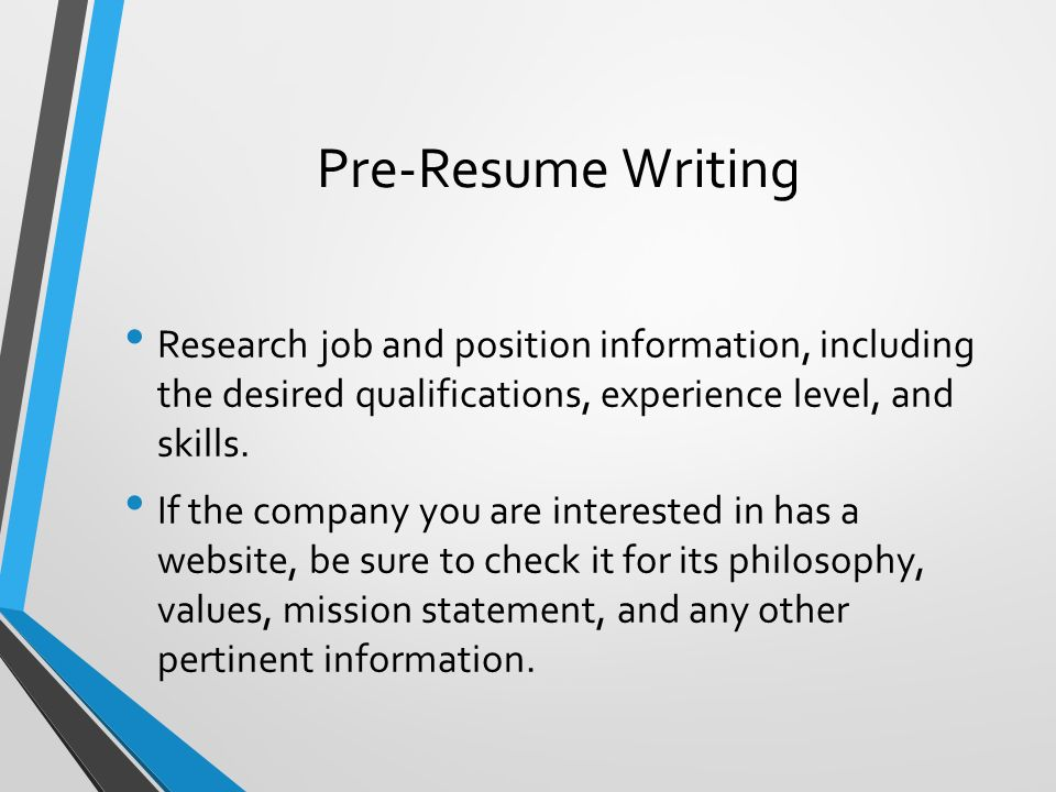 Pre-Resume Writing Research job and position information, including the desired qualifications, experience level, and skills.