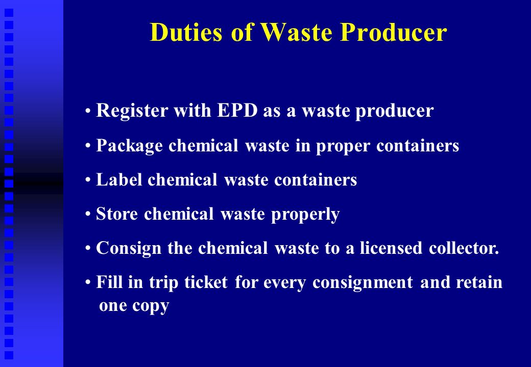 register with epd as a waste producer package chemical waste in proper containers label chemical waste