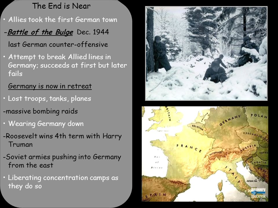 The End is Near Allies took the first German town -Battle of the Bulge Dec.