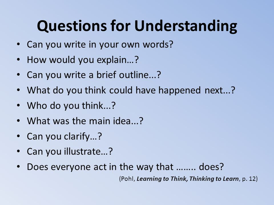 Questions for Understanding Can you write in your own words.