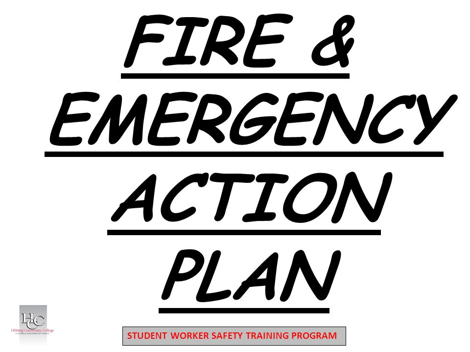 STUDENT WORKER SAFETY TRAINING PROGRAM FIRE & EMERGENCY ACTION PLAN