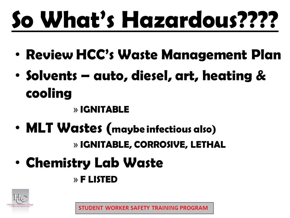 STUDENT WORKER SAFETY TRAINING PROGRAM So What's Hazardous .