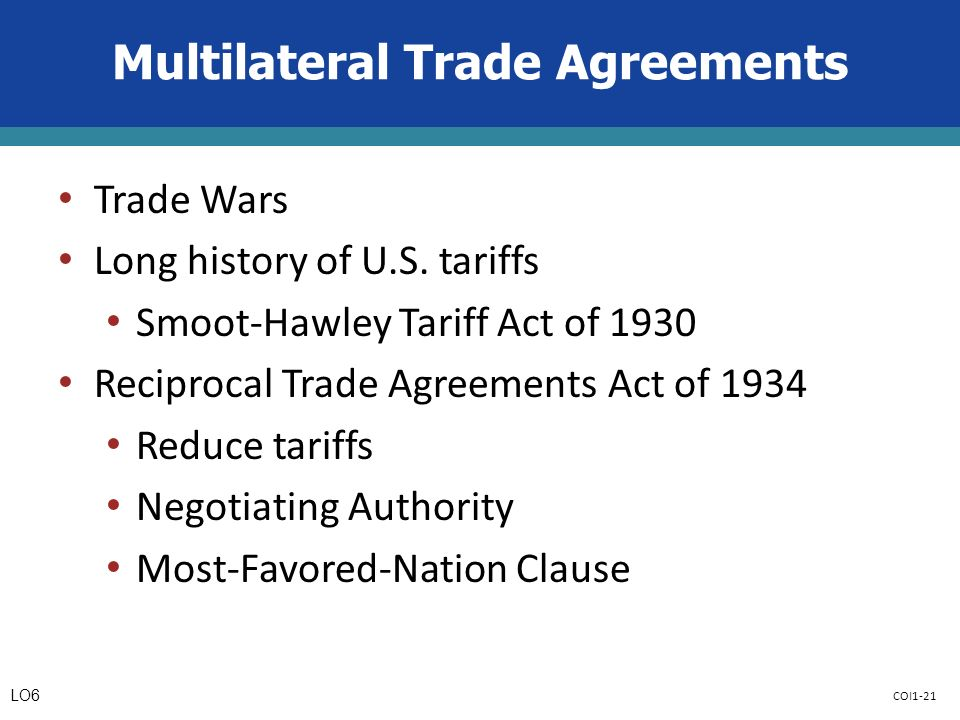 COI1-21 Multilateral Trade Agreements Trade Wars Long history of U.S.