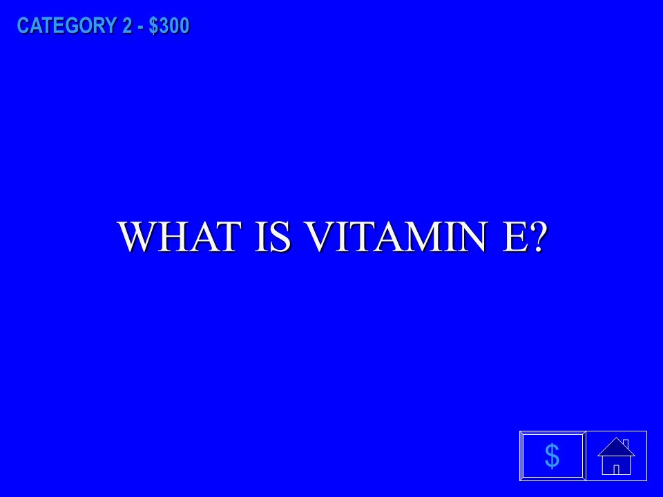 CATEGORY 2 - $200 WHAT IS VITAMIN K $
