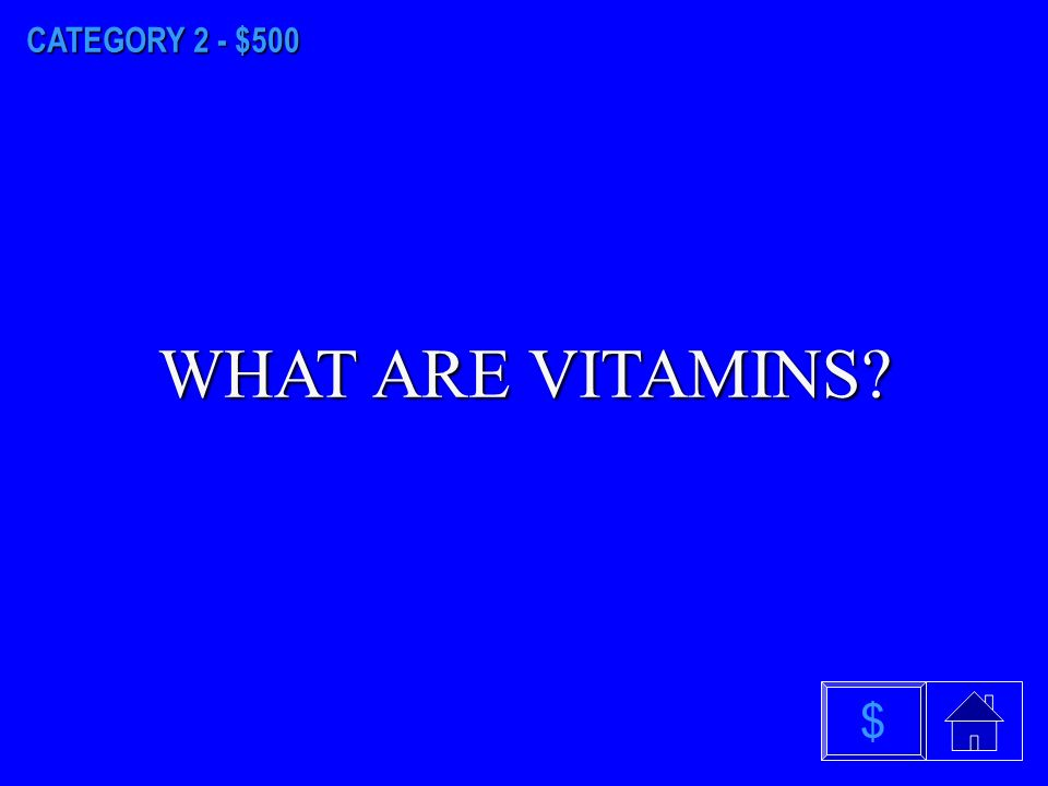 CATEGORY 2 - $400 WHAT IS VITAMIN A $