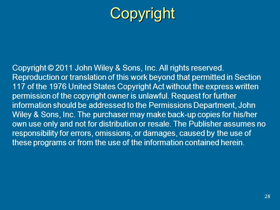 Copyright 28 Copyright © 2011 John Wiley & Sons, Inc.