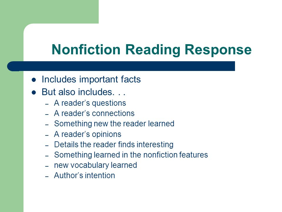 Nonfiction Reading Response Includes important facts But also includes...
