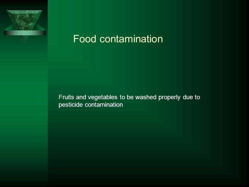Food contamination Fruits and vegetables to be washed properly due to pesticide contamination