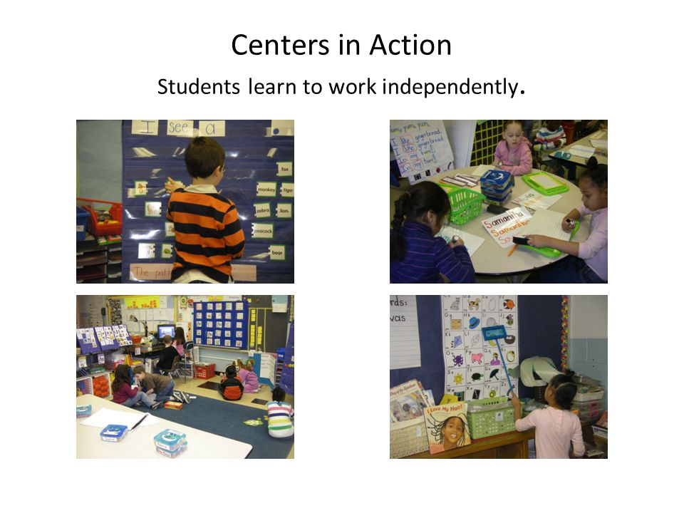 Centers in Action Students learn to work independently.