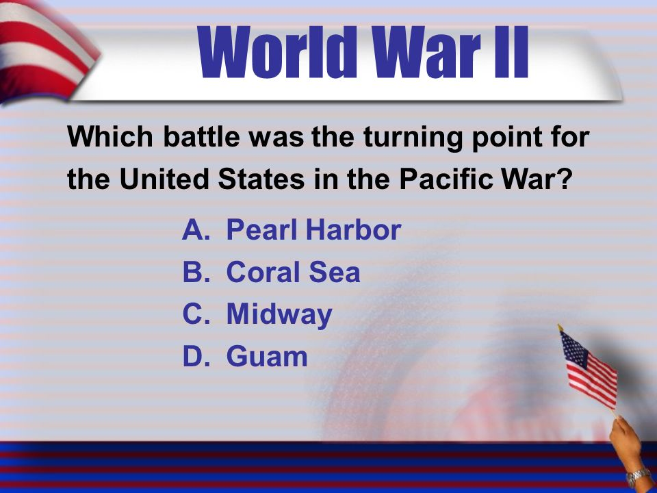 World War II Which battle was the turning point for the United States in the Pacific War.