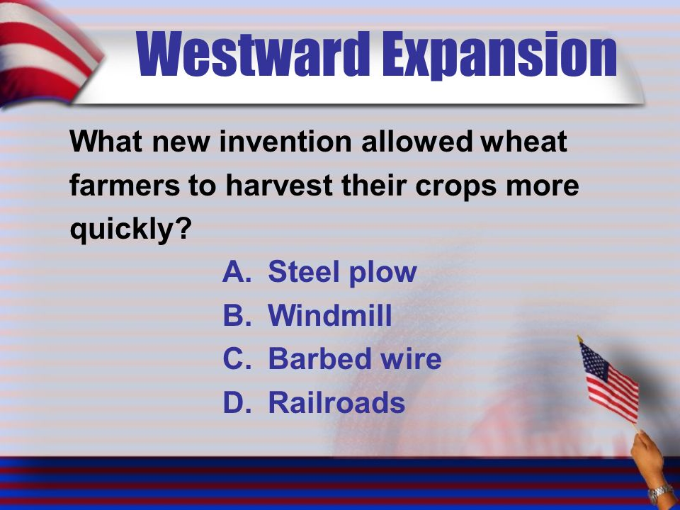 Westward Expansion What new invention allowed wheat farmers to harvest their crops more quickly.