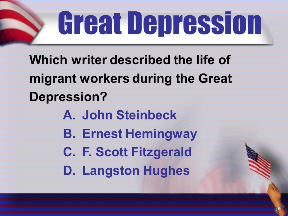 Great Depression Which writer described the life of migrant workers during the Great Depression.