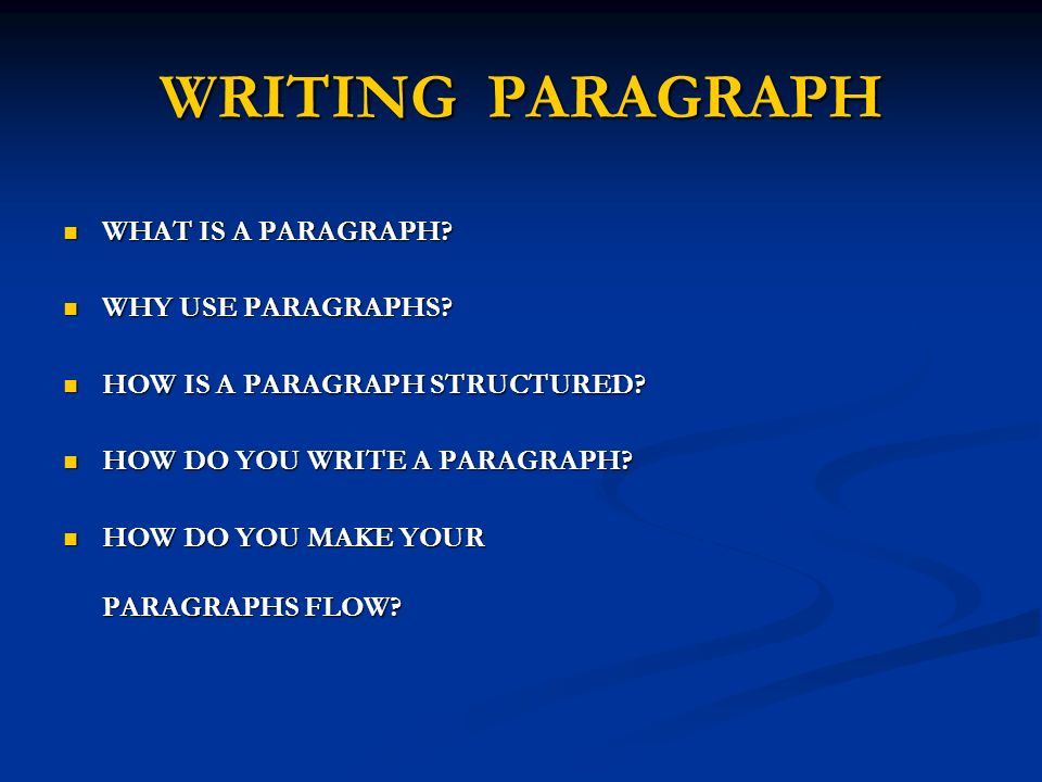 WRITING SKILLS. BASICS OF WRITING  Decide on your topic ...