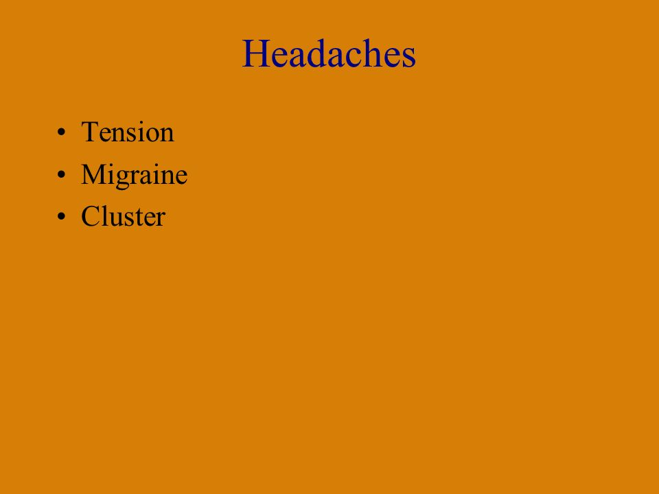 Headaches Tension Migraine Cluster