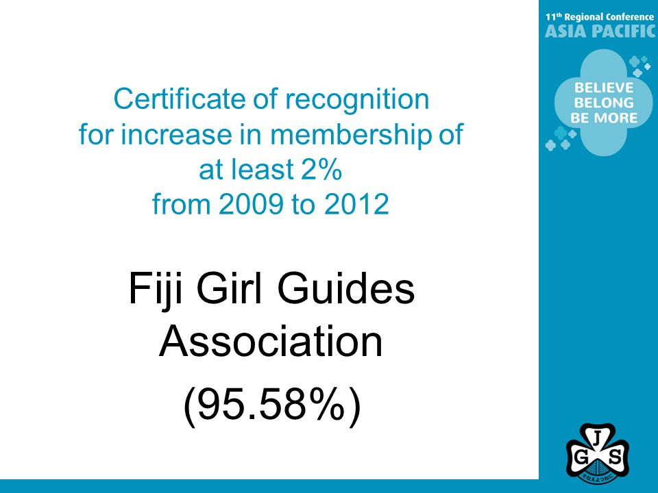 Certificate of recognition for increase in membership of at least 2% from 2009 to 2012 Fiji Girl Guides Association (95.58%)