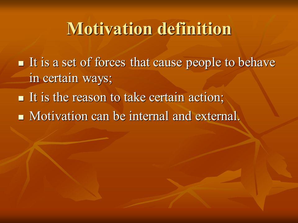 Approaches to motivation Historical approach Historical approach Taylor is representative of it.