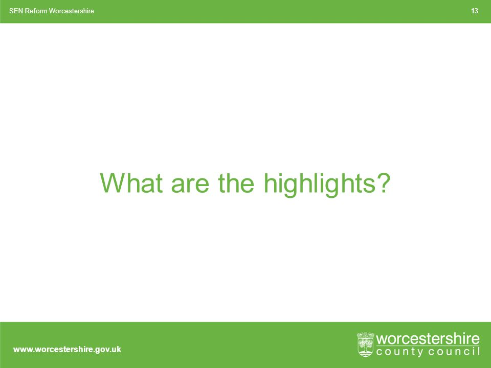What are the highlights SEN Reform Worcestershire13