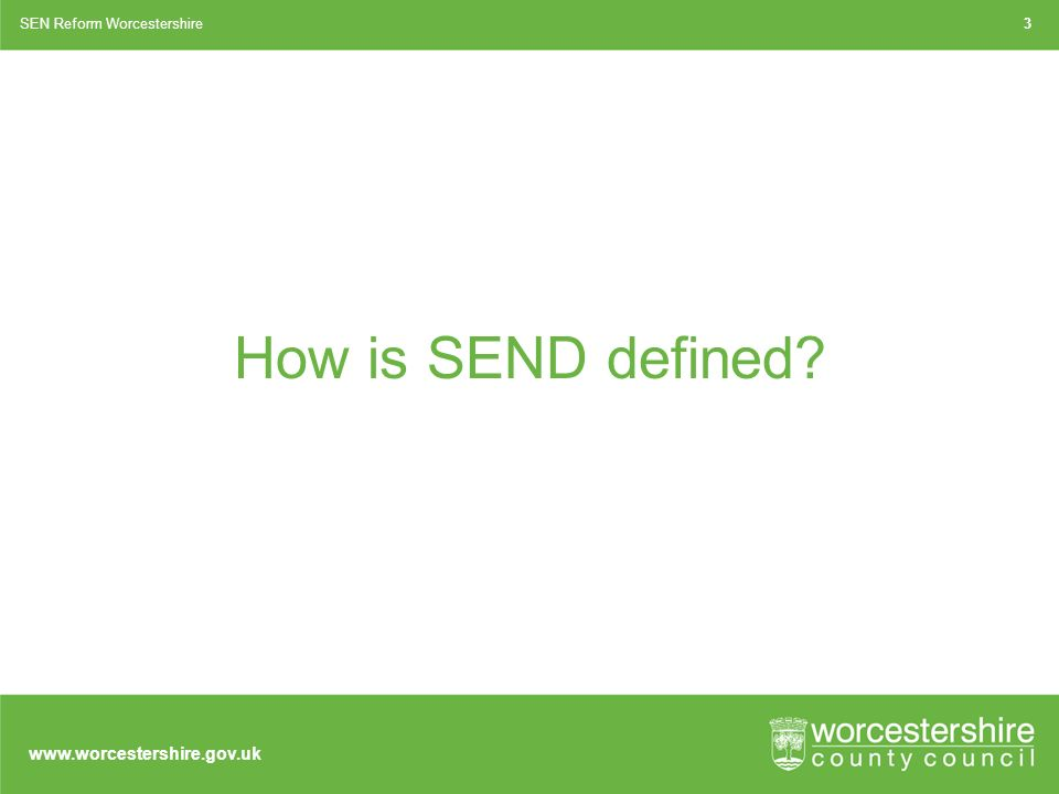How is SEND defined SEN Reform Worcestershire3