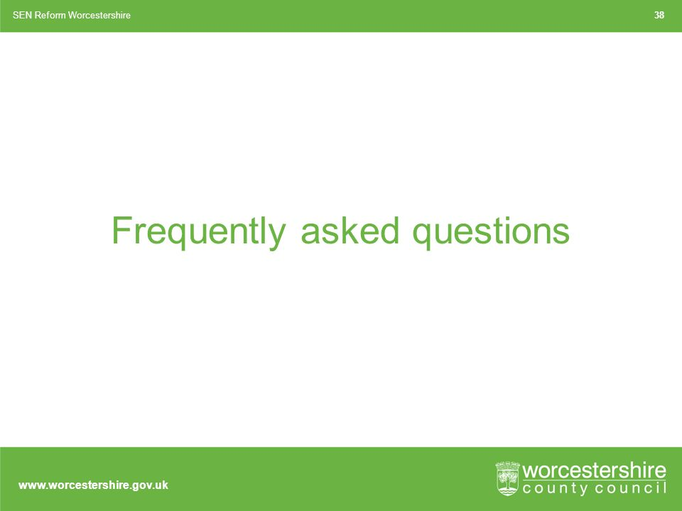 Frequently asked questions SEN Reform Worcestershire38