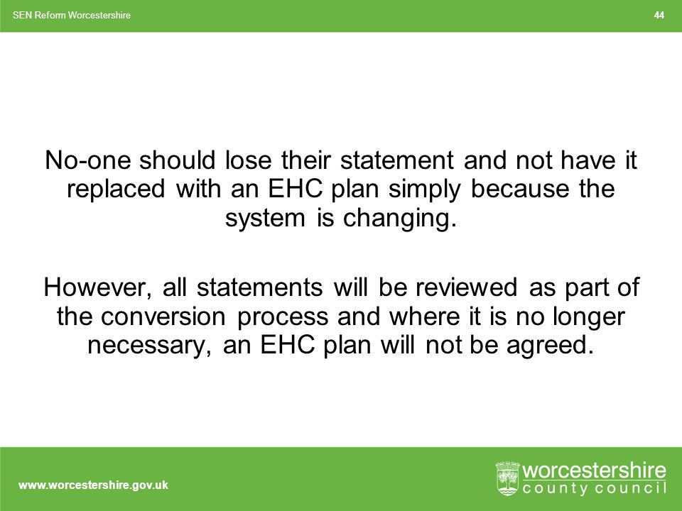 No-one should lose their statement and not have it replaced with an EHC plan simply because the system is changing.