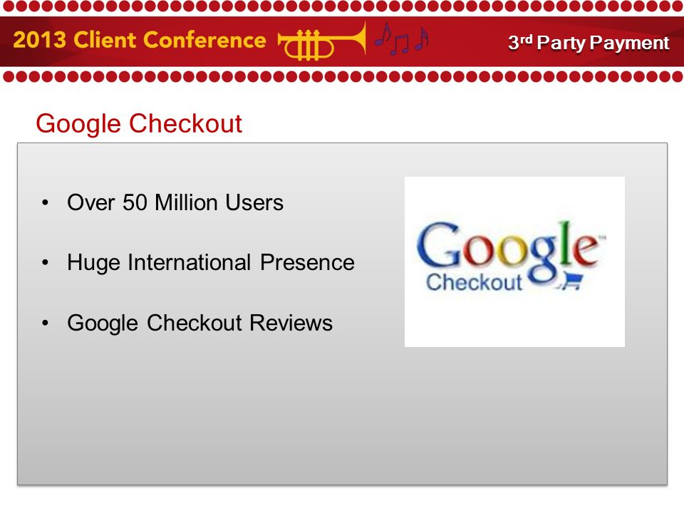 Google Checkout Over 50 Million Users Huge International Presence Google Checkout Reviews 3 rd Party Payment Integration 3 rd Party Payment
