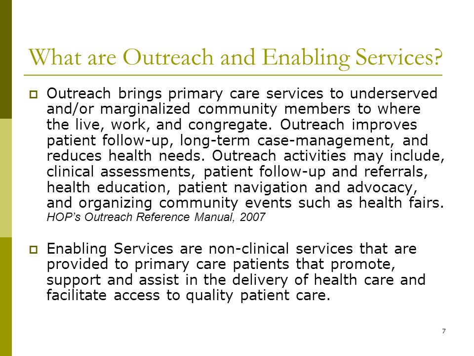 7 What are Outreach and Enabling Services.