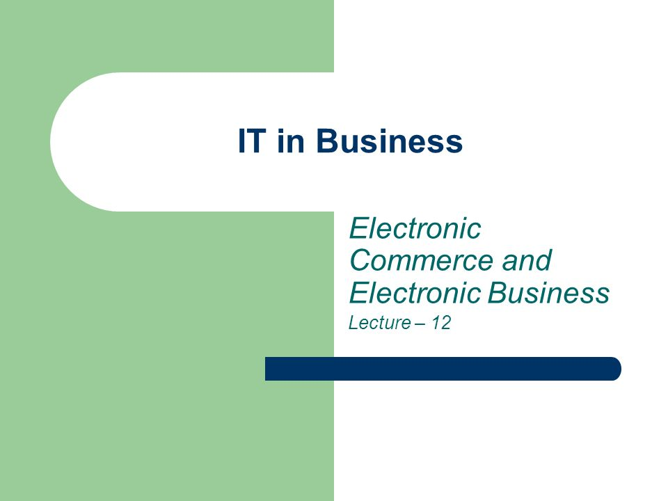 32 Business-to-Business E-Commerce Applications Electronic Exchange (Continued)