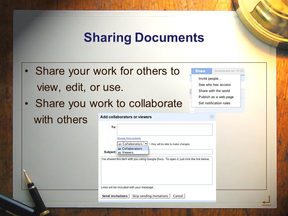 Sharing Documents Share your work for others to view, edit, or use.